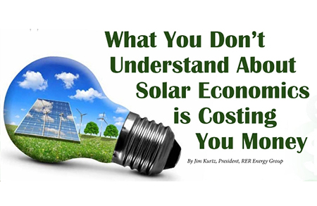 What You Don't Understand About Solar Economics is Costing You Money. RER Explains the Numbers, You Could Benefit